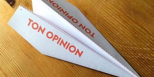 Ton opinion, tu peux...